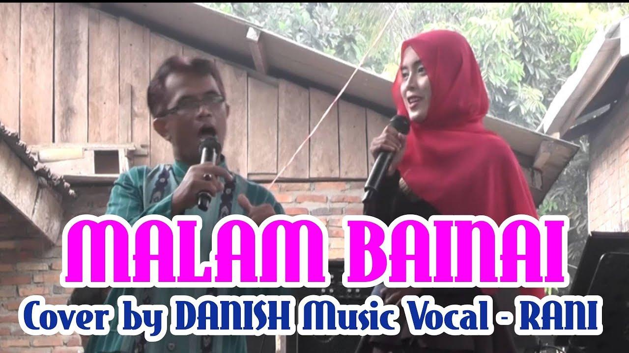 Download MALAM BAINAI   Cover by DANISH Music