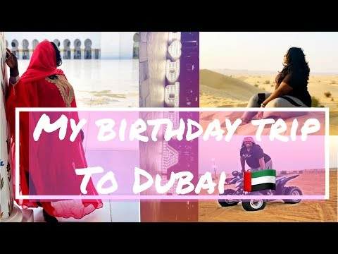 MY BIRTHDAY TRIP TO DUBAI : TRAVEL VLOG #1