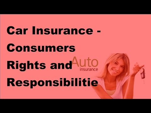 Car Insurance |  Consumers Rights and Responsibilities  | 2017 Motor Insurance Tips