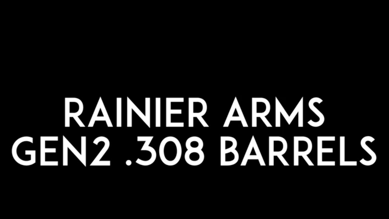 Rainier Arms Gen2 (Short Frame)  308 barrels