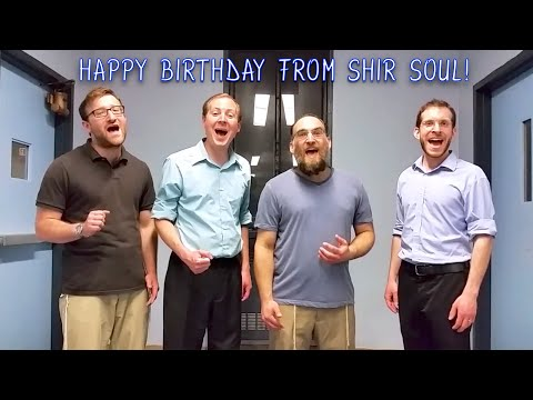 Happy Birthday from Jewish a cappella music group Shir Soul!