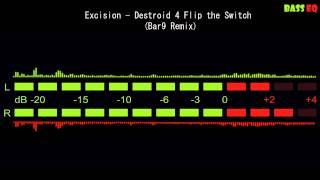 Excision - Destroid 4 Flip the Switch (Bar9 Remix)