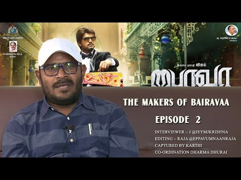 The Makers Of Bairavaa Episode 2 !...
