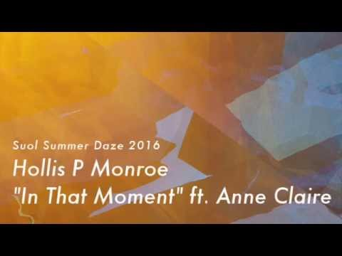 Hollis P Monroe - In That Moment Feat. Anne Claire