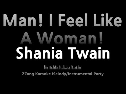 Shania Twain-Man I Feel Like A Woman! (Instrumental) [ZZang KARAOKE]