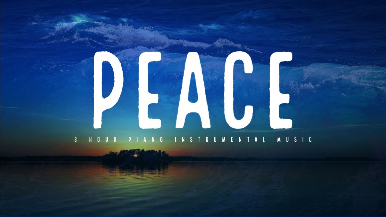 PEACE: 3 Hour Peaceful Music | Relaxation Music | Christian Meditation Music | Piano Worship Music