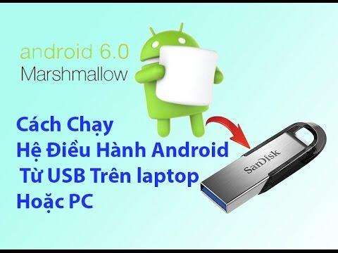 Cách Chạy Hệ Điều Hành Android  Từ USB Trên Laptop Hoặc PC