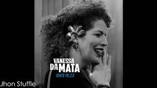 Vanessa Da Mata - Gente Feliz (Sinceridade) (Part. Baianasystem) (C/ Letra na Descrição)