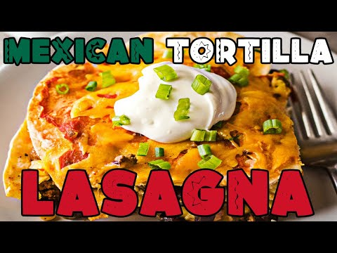How to Make Delicious Mexican Lasagna with Tortillas | Taco Lasagna Recipe