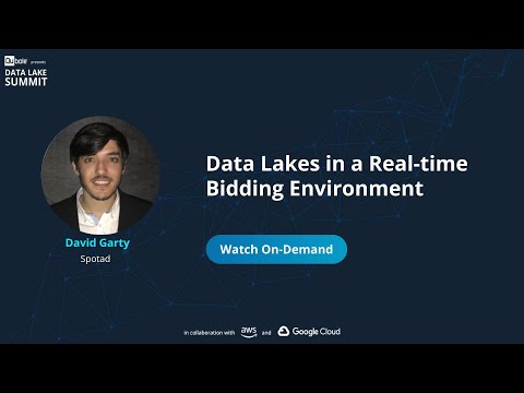 Data Lakes in a Real-time bidding environment - David Garty, Spotad