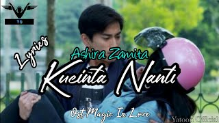 ASHIRA ZAMITA - KUCINTA NANTI (Official Lyrics Video) | OST MAGIC IN LOVE SCTV