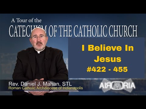 Tour of the Catechism #13 - I Believe In Jesus