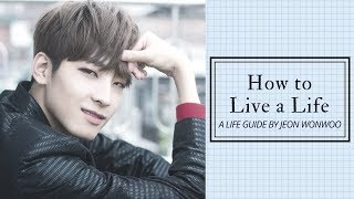 How to Live a Life; A Life Guide by Seventeen Jeon Wonwoo