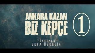 Video Ankara Kazan Biz Kepçe  1.BÖLÜM download MP3, 3GP, MP4, WEBM, AVI, FLV Desember 2017