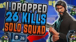 FORTNITE BATTLE ROYALE | 26 KILL SOLO SQUAD!!! ~ INTENSE KILLS & PLAYS!! ~ DID I WIN?!?!
