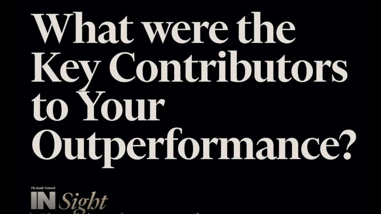 What are the key contributors to your outperformance?