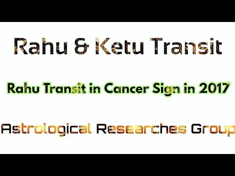 Rahu Transit in Cancer Sign 2017, Part 2 (Rahu & Ketu Tansit in Cancer & Capricorn Signs)