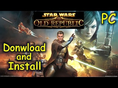 How to Download and Install Star Wars the Old Republic - Free2Play
