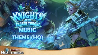 Knights of the Frozen Throne Theme Music (HQ) | Hearthstone OST