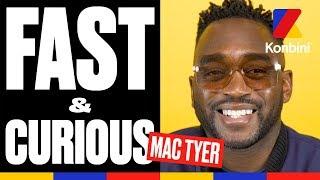 Mac Tyer - Fast & Curious