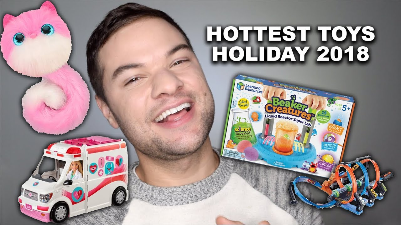 Hottest New Toys For Christmas 2018 Holiday Toy