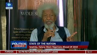 Soyinka, Falana Warn Nigerians Ahead Of 2019 |Politics Today|