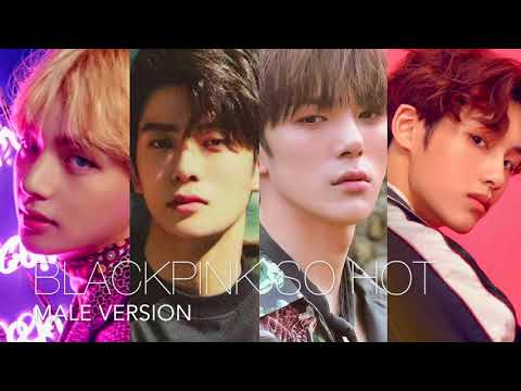 ♂ Male Version | BLACKPINK - SO HOT (THEBLACKLABEL Remix) from 2017 SBS 가요대전 [HD AUDIO]