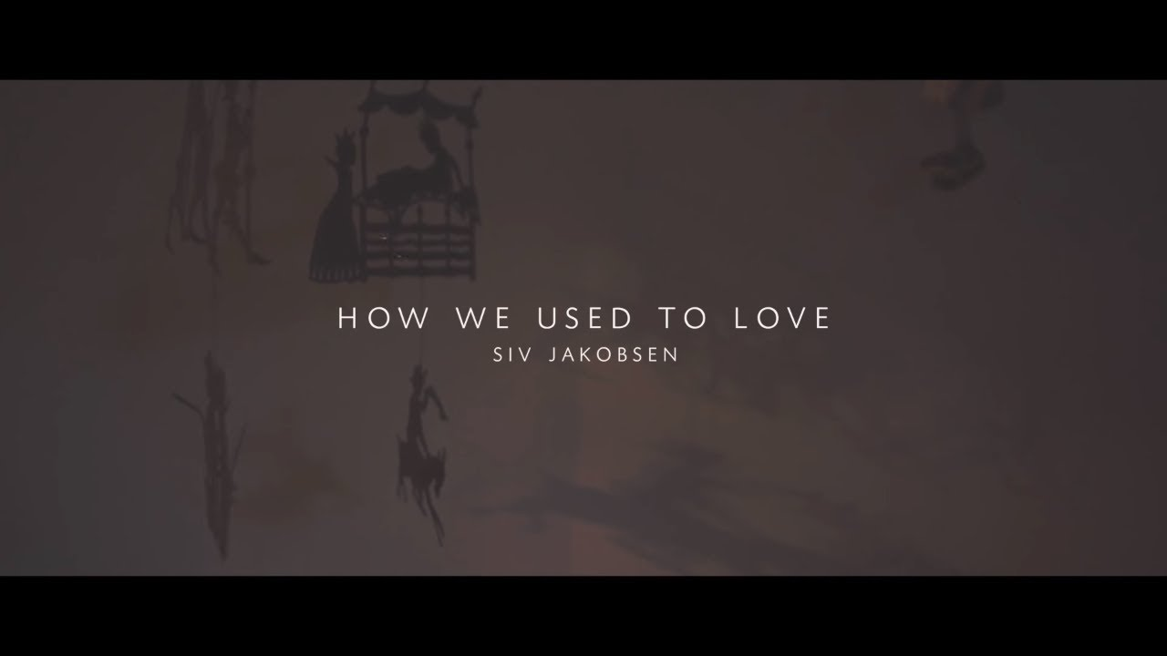 siv-jakobsen-how-we-used-to-love-official-video-siv-jakobsen