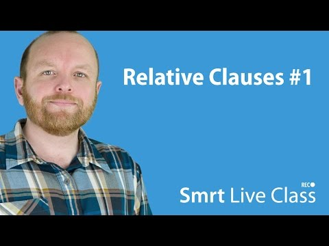 Relative Clauses #1 - Smrt Live Class with Mark #22