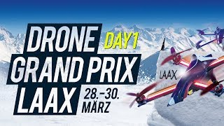 DAY 1| DRONE GRAND PRIX LAAX #DCL19