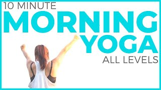 10 minute mindful morning yoga routine (all levels)