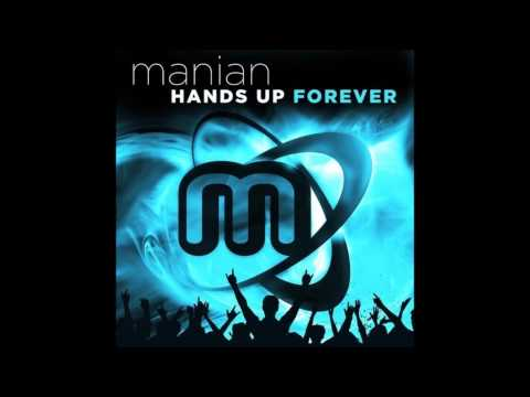Manian - Hands Up Forever (FULL ALBUM) - Mix!