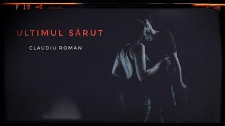 ULTIMUL SARUT - Claudiu Roman (video)2019