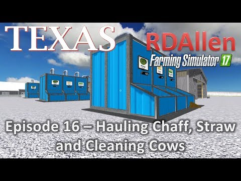 Farming Simulator 17 MP Texas E16 - Hauling Chaff, Straw, and Cleaning Cows