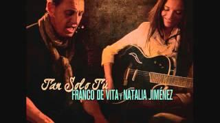 Franco De Vita Ft. Natalia Jiménez - Tan Solo Tú