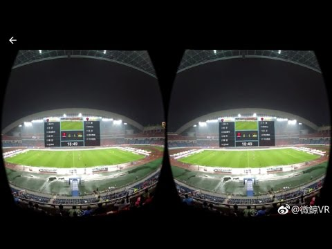 VR broadcasting in Chinese Super League 虚拟现实直播 沉浸式体验中超