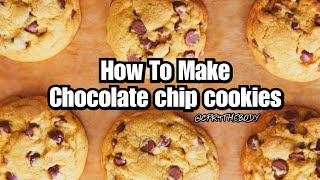 How To Make Chocolate Chip Cookies (Quick And Easy DIY Recipe)