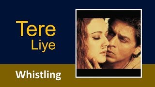 Tere Liye - Veer Zara (Whistling) || NS music ::