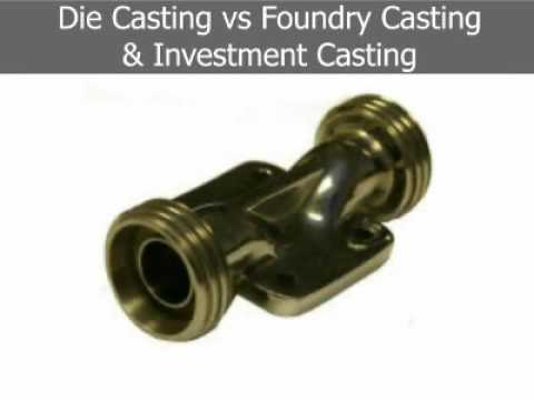 Die Casting vs Foundry Casting & Investment Casting - NADCA