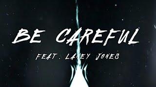 Be Careful - Tommee Profitt (feat. Laney Jones)