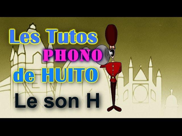 Apprendre l'anglais: Les tutos PHONO de Huito: le son [h]