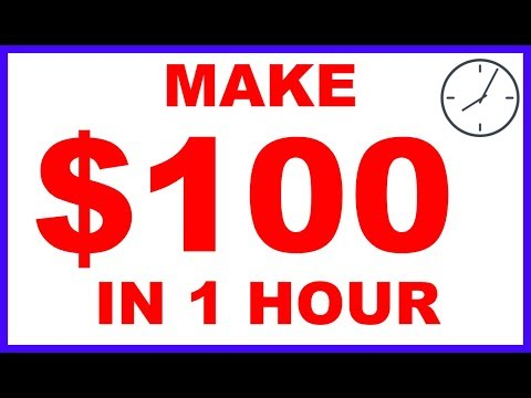Make $100 In 1 Hour - How To Make Money Online