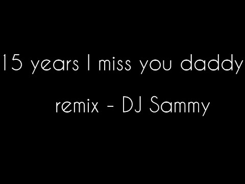"15 Years ""I Miss You Daddy"" ( Lyrics )"