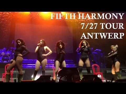 Fifth Harmony - 7/27 Tour Antwerp [LAST SHOW] [FULL CONCERT]