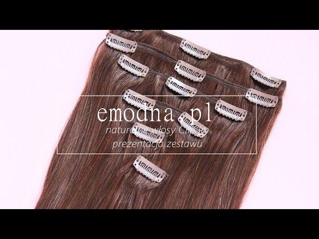 #1 emodna.pl - Naturalne włosy Clip In 52 cm 120g - prezentacja zestawu [anna koper]