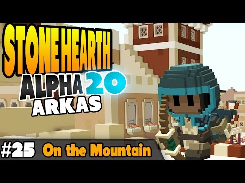 StoneHearth Gameplay | Alpha 20 | Arkas - On the Mountain - Ep 25