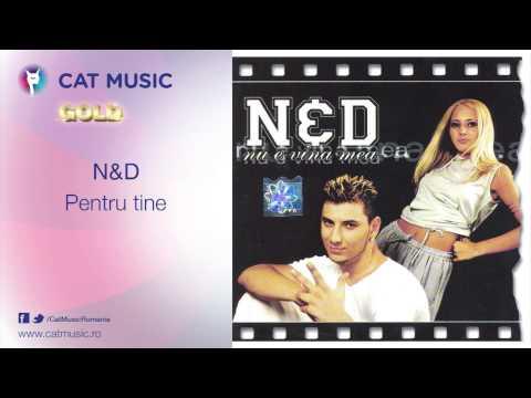 N&D - Pentru tine