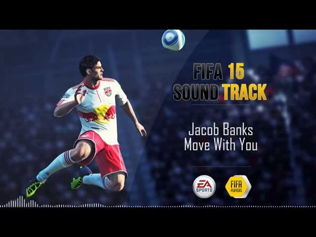 Jacob Banks - Move With You (FIFA 15 Soundtrack)