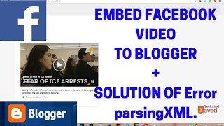 Embed FB Videos to Blogger & solution of Error parsing XML