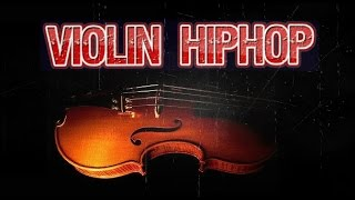 violin hiphoprap instrumental mix 2016